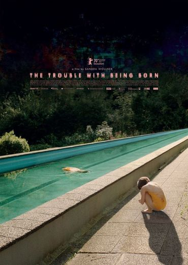Plakat des Films: The Trouble with Being Born